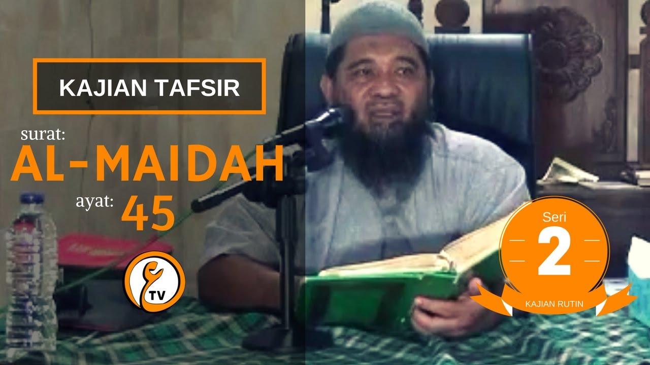 Tafsir Quran Al-maidah 45 - Ustad Toharoh