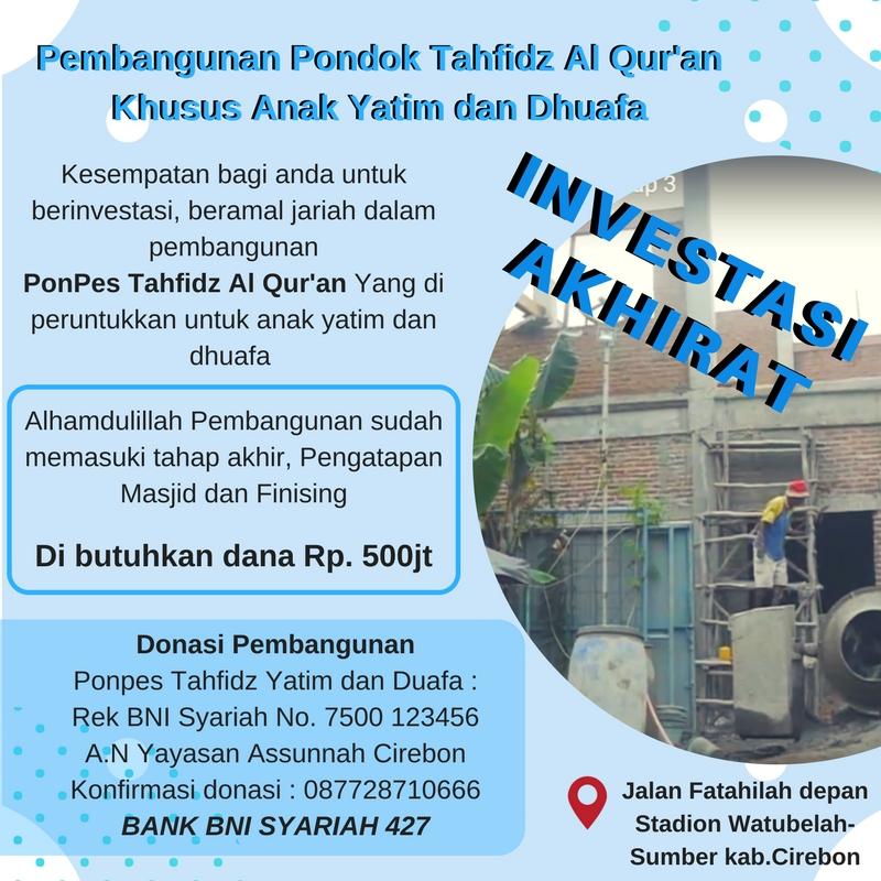 Info Pembangunan Pondok Pesantren Khusus Anak Yatin dan Dhuafa Watubelah Kabupaten Cirebon.