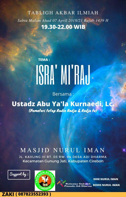""""""" INFORMASI TABLIGH AKBAR ILMIAH –  Isra Miraj – Ustadz Abu Ya'la Kurnaedi, Lc MASJID NURUL IMAN Gunung Jati Kabupaten Cirebon"""