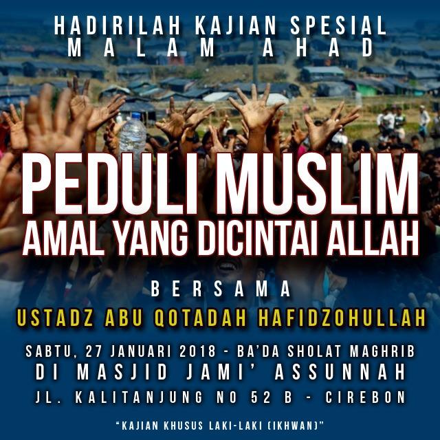 PEDULI MUSLIM AMAL YANG DICINTAI ALLAH – Ust Abu Qotadah di Cirebon.