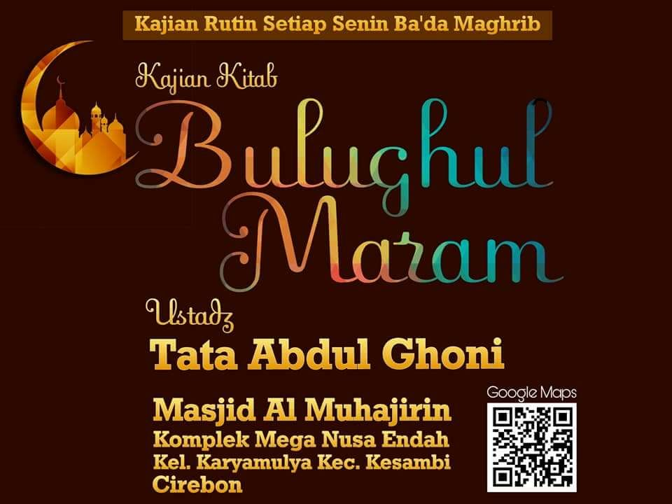 Kajian Rutin Senin Ba'da Magrib- Masjid Al Mujahirin,  Ustadz Tata Abdul Ghani, BA.