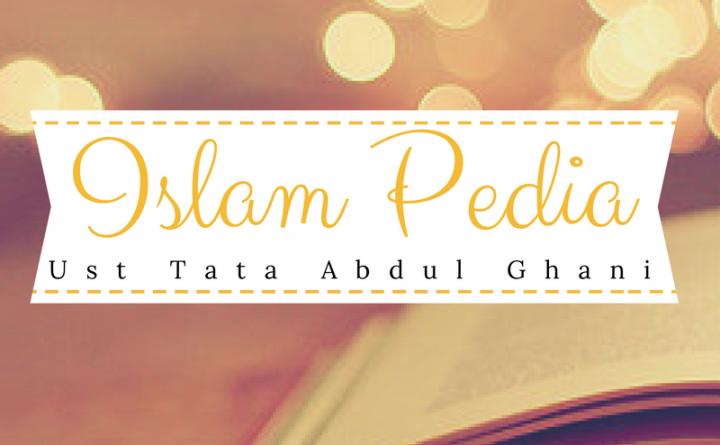 Islam Pedia Ust Tata Abdul Ghani