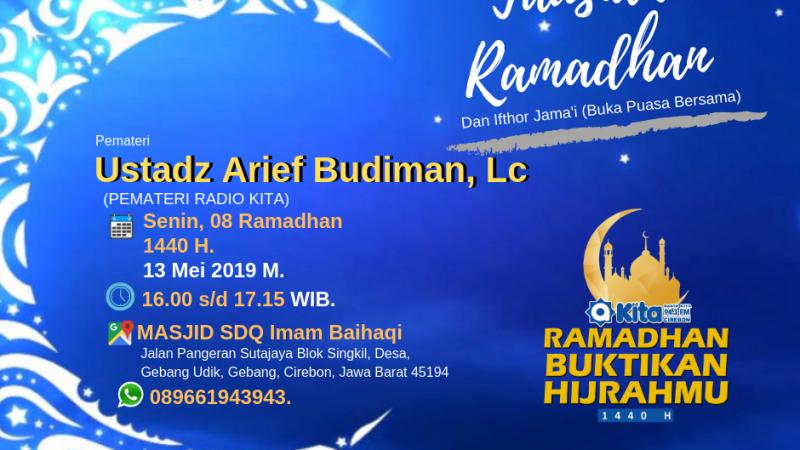 Tausiah Ramadhan & Iftor Jama'i Bersama Radio Kita Cirebon & Ailatv, Masjid SDQ Imam Al Baihaqi