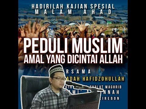 Peduli Muslim, Amalan yang Paling Dicintai Allah sesi 2