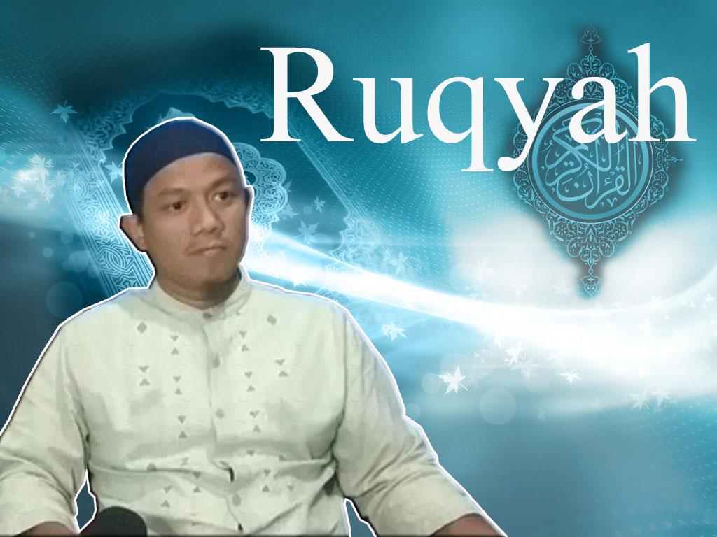 """Kajian Ruqyah Syar'iyah Tema : """"Dengan Apa Kamu Berlindung Diri?…"""" Pemateri : Ustadz Indra Sudrajat"""